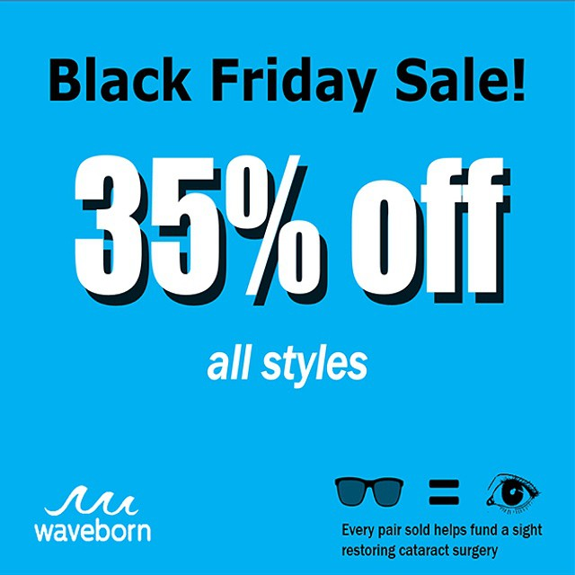 HAPPY BLACK FRIDAY! Take 35% off any style TODAY and give the gift of sight. ‪#‎blackfriday‬ ‪#‎waveborn‬