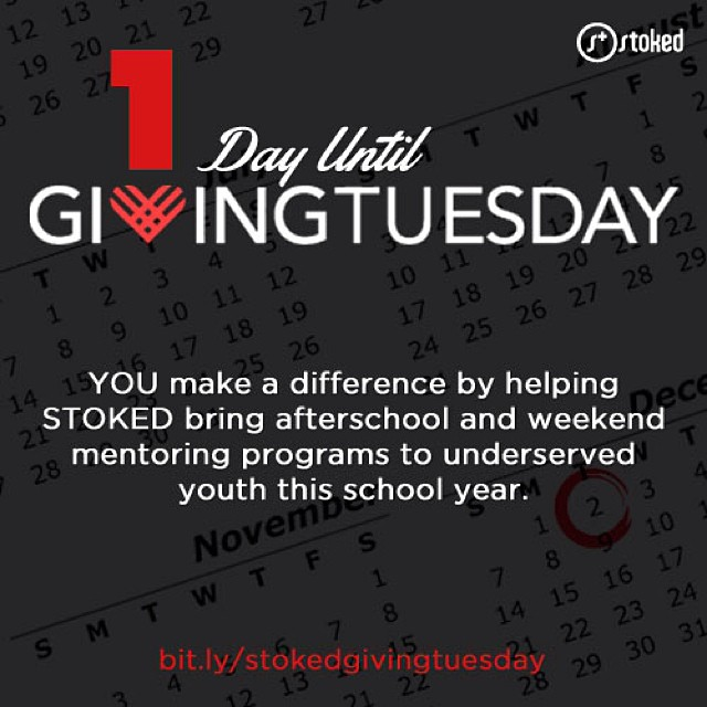 Tomorrow is the day! Bit.ly/stokedgivingtuesday