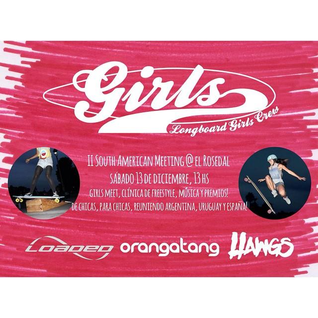 Chicas de #Argentina! Este sábado 13 de diciembre se viene el II South America Girls Meet en el Rosedal de #BuenosAires! #LGC Argentina, Uruguay & España juntas!  Mil gracias a nuestros sponsors del evento @loadedboards @orangatangwheels & @hawgswheels...