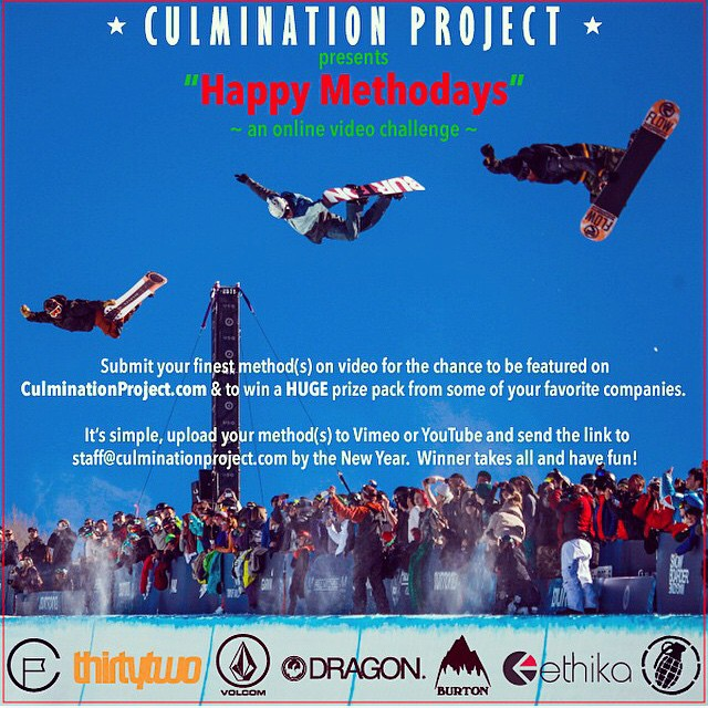 Calling all method throwing enthusiasts... Submit your finest method(s) on video for the chance to be featured on CulminationProject.com with some of the best riders in the world and to win some great gear from Burton, Volcom, Dragon, ThirtyTwo,...