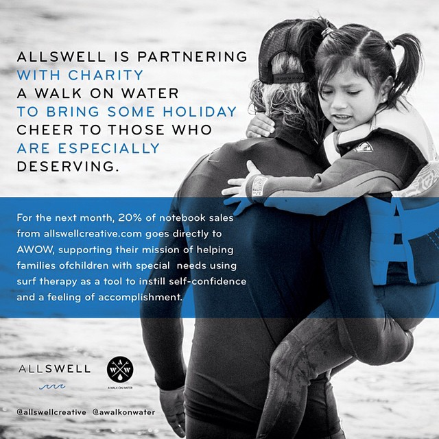 This winter AllSwell is partnering with @awalkonwater to bring some holiday cheer to those who are especially deserving. For the next month 20% of notebook sales from allswellcreative.com go directly to helping AWOW's mission of bringing surf therapy...