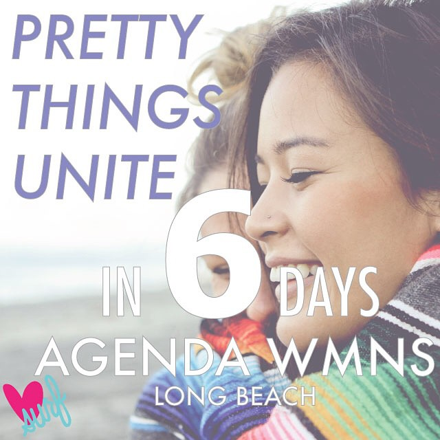 "The show where ""pretty things unite"" starts in 6 days! @agendawmns @agendashow #AgendaWMNS #wearthecalidream #madeincali"