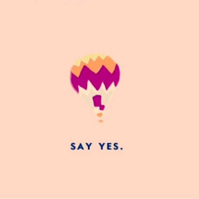 #Resolution no.4 -> Say yes. Where could you end up by taking no out of your vocabulary?