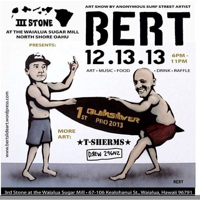 Stoked to be a part of the Bert Artshow by 3rd Stone Surf. Come check it out on Friday 13th 6pm. In benefit for Haleiwa Elementary // with @drewtoonz @nectarshades @royalhi @makani_shapes @tsherms @3rdstonesurf // Product Giveaways, food, drinks, art...