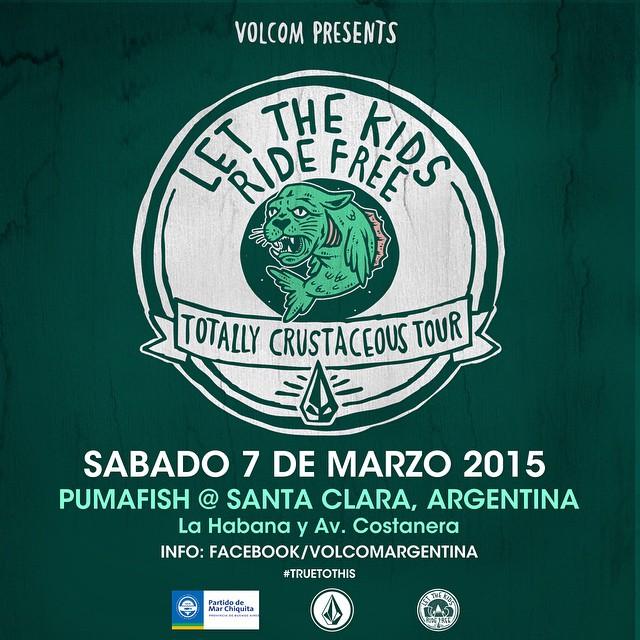 Buenas noticias familia! Volcom presenta el #TCT Totally Crustaceous Tour en Santa Clara del Mar, Argentina el 7 de Marzo!  La inscripción es gratuita desde el 1/2/15 hasta el 28/2/15.  El ganador de la categoría PRO-AM (20 años & menos) será invitado...