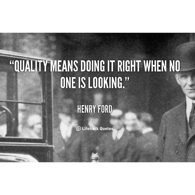 So very true, this is something that we live by. #quality #henryford #quote