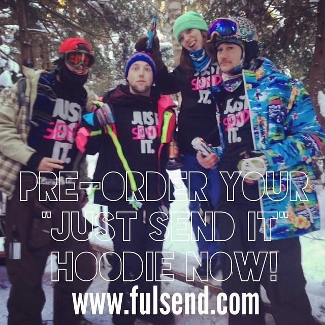 "Pre-Order your ""JUST SEND IT"" hoodie before they're all gone! www.fulsend.com #JustSendIt #snowboarding #skiing #mountsnow #hoodie"