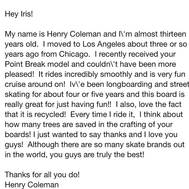 GoodPeople Brand @iris_skateboards received this message from a stoked 13 year old customer, and it's messages like this that really reinforce & re-affirm that all the hard work is truly worthwhile. Iris goes above and beyond to Go Big and Do Good, and...
