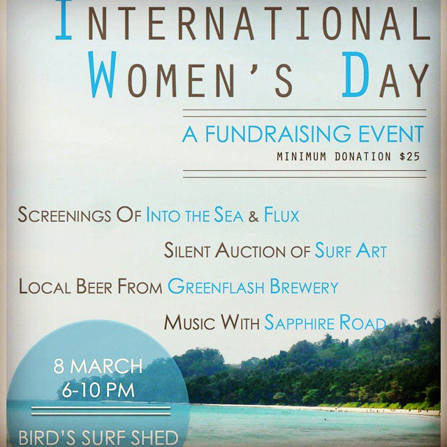 Tickets are now available for the International Women's Day event at Bird's Surf SHED with Waves of Freedom and The Inspire Initiative March 8th. Hope to see all our San Diego Waveborner's there!  Local BREW from Greenflash Brewing and LIVE music from...