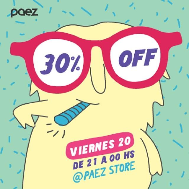 HOY 30% OFF en nuestro Paez Store Av. Santa Fe 1699  Buenos Aires de 21hs a 00hs