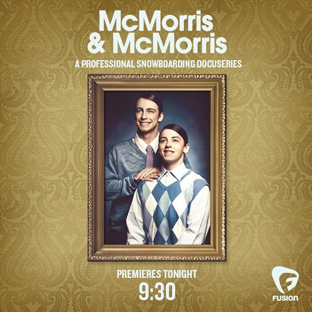 "Craig and Mark McMorris will debut ""McMorris & McMorris,"" an eight-episode TV series, tonight at 9:30 pm ET on Fusion!"