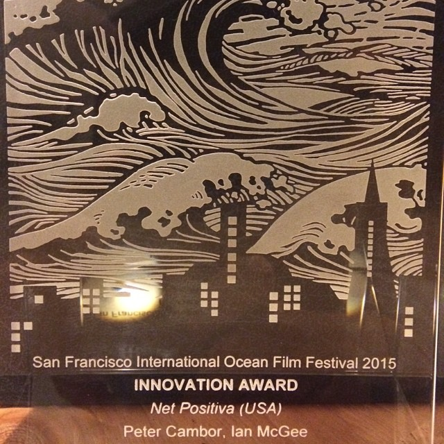 Stoked on the Innovation Award for Net Positiva from the San Francisco International Ocean Film Festival! #SF #NetsToDecks Big ups to @petercambor and @ianwmcgee!