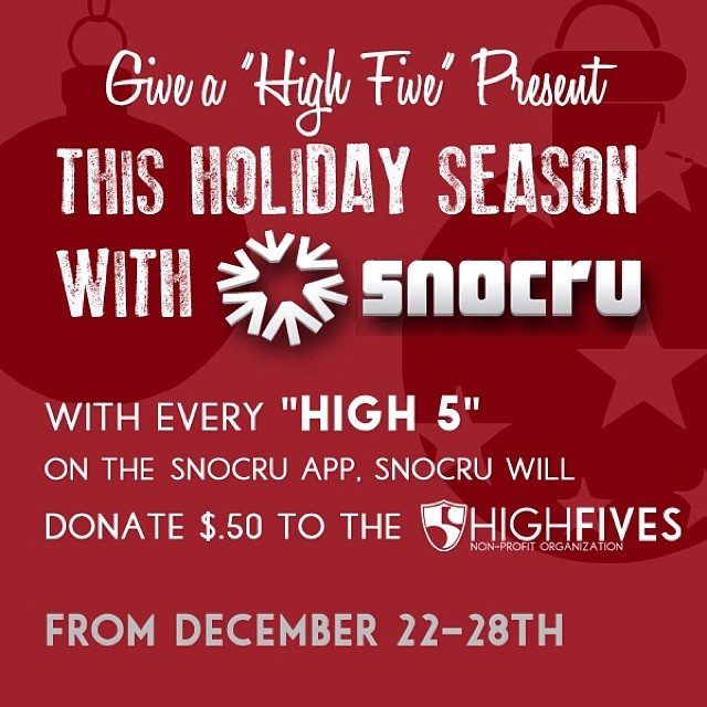 Have you heard the word? @snocru is donating $.50 for each 'High 5' on the free mobile app's Newsfeed from now until Dec. 28th! Join in and help support the @hi5sfoundation this holiday season. #snocru #high5ives