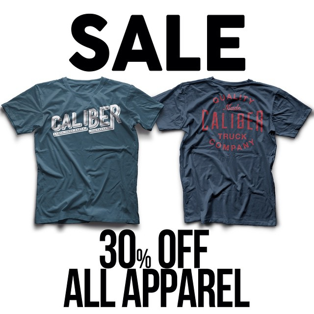 "If you need some new threads, now's the time to get some! For the next week we're having a sale on ALL APPAREL! Visit the Caliber E-Store  at www.calibertruckco.com/shop and use the promo code ""ProDiscount30"" to get 30% off!"