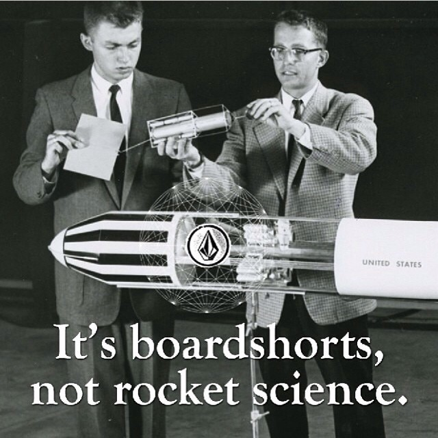 Rocket science boardshorts.