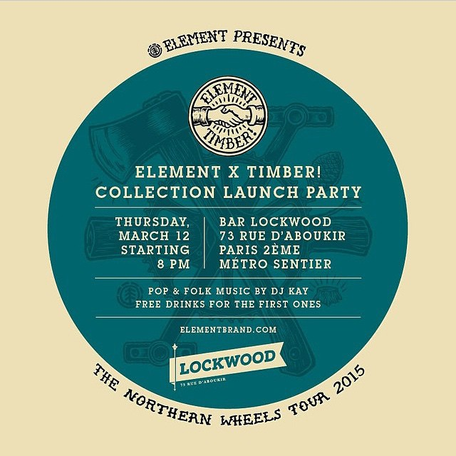 If you are in Paris tonight, come by Bar Lockwood for the release of the #ElementxTimber collection, and the kickoff of the #NorthernWheelsTour! >>> 8pm @timberps #elementadvocate