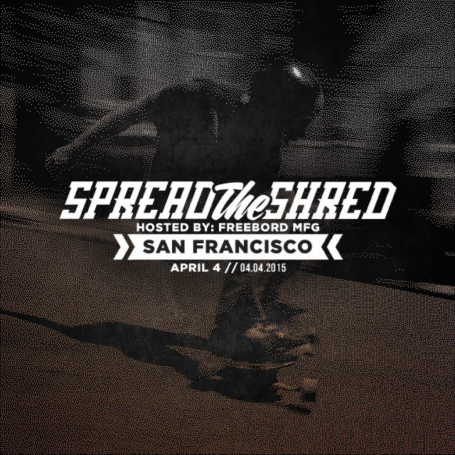 #Freebord #SpreadtheShred Saturday April 4th, 12 Noon at the Freebord factory in SF, be there!