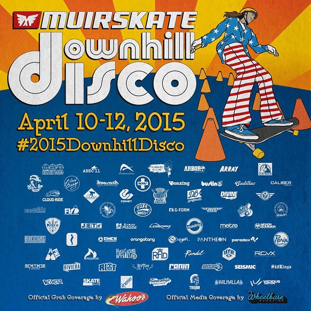 @muirskate presents the #2015downhilldisco #SD April 10th to 12th! #skateboarding #madness