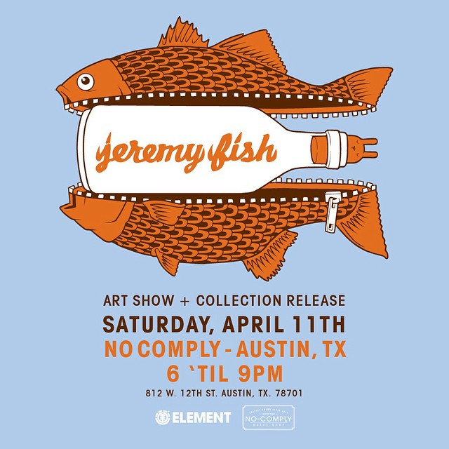Come through @nocomplyatx  in Austin, Texas tonight for an art show with #elementadvocate @mrjeremyfish! 6-9 PM #JEREMYFISH