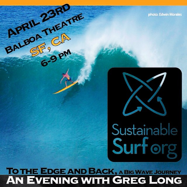 Dropping in on big wave surfer  Greg Long @gerglong  will easy on April 23rd, at San Francisco's historic Balboa Theatre in Ocean Beach! ---- Get your tickets to this one-of-a-kind Earth Day inspired fundraiser for Sustainable Surf, featuring LIVE...