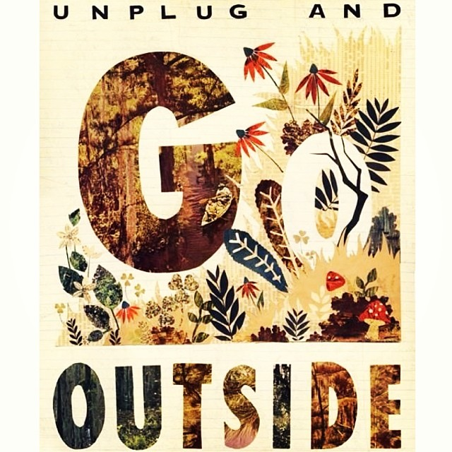 #Monday pinspiration! Today's a good day to #unplug & go #outside!