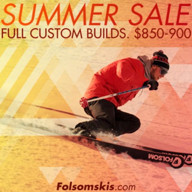 Our annual Summer Custom sale is now live and space is limited. Act fast to reserve your spot as once we hit 50 builds, the sale will close until next year. Please visit folsomskis.com for more info.