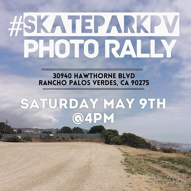 Join @a_gray this Saturday May 9th in his rally for a skate park in Palos Verdes! #skateparkpv