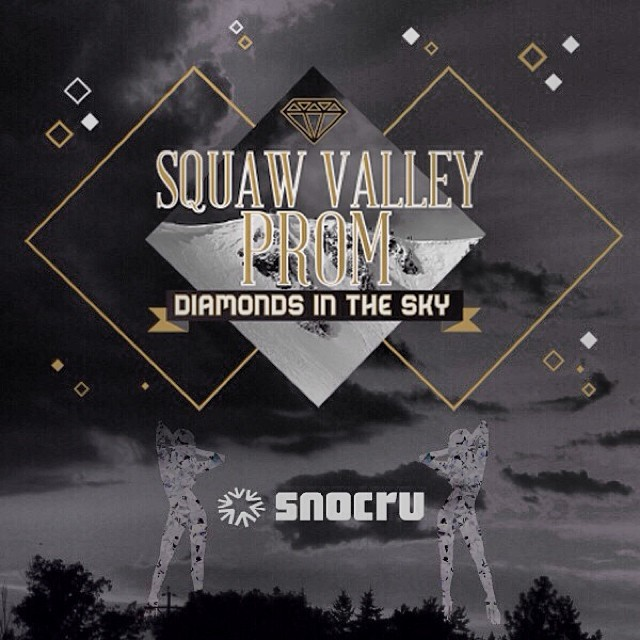 Turn the mountains on this Feb. 22 with @snocru at the 2014 #SquawValleyProm | Get your tickets today at (squawvalleyprom.com) | #snocru #DiamondsInTheSky #High5ives