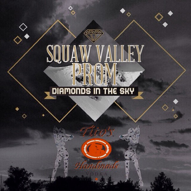 Looking forward to celebrating responsibly this year with @titosvodka at the 2014 #SquawValleyProm | Get your tickets now for the party of the year on Feb. 22 at @squawvalley (squawvalleyprom.com)