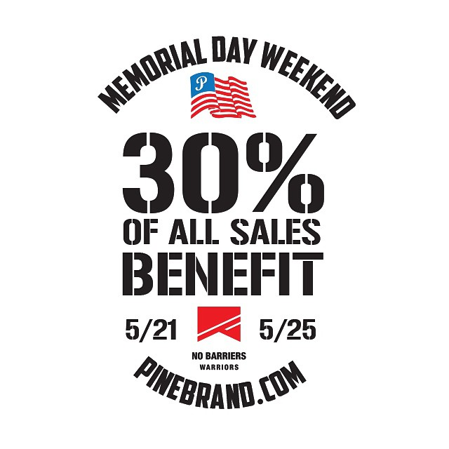 This weekend we remember those who have served, especially those who paid the ultimate sacrifice for the freedom we enjoy every day. Many are still carrying a heavy load, so instead of a Memorial Day Sale, 30% of all sales this weekend on pinebrand.com...