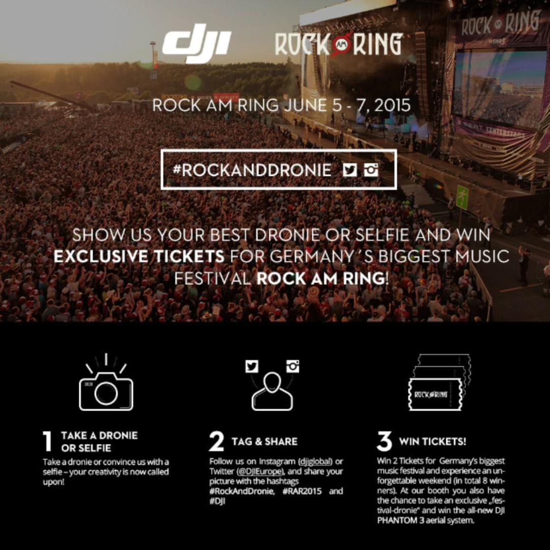 1. Take a dronie or selfie! 2. Share & Tag with #RockAndDronie #DJI #RAR2015 3. Win 2 Tickets for Germany's biggest music festival and experience an unforgettable weekend (in total 8 winners)  More infos: http://event.dji.com/rock-am-ring