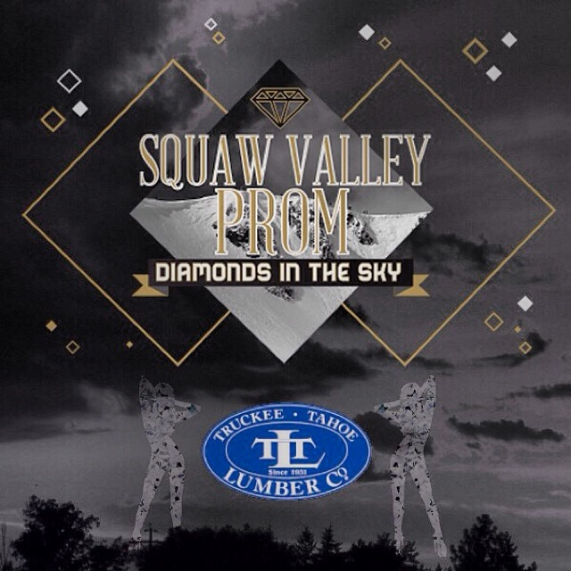 "The excitement is ""building"" for the 2014 #SquawValleyProm (supported by Truckee Tahoe Lumber Co.) 