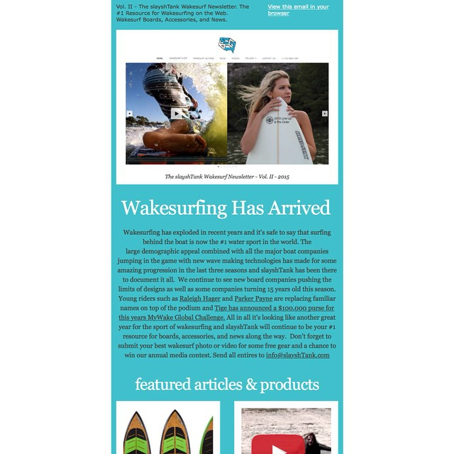 Wakesurfing has arrived! The slayshTank Wakesurf Newsletter Vol. II hits inboxes today with a ton of new videos, updates and product information. Sign up for the bi weekly newsletter today at slayshTank.com at the bottom of any page on the site....