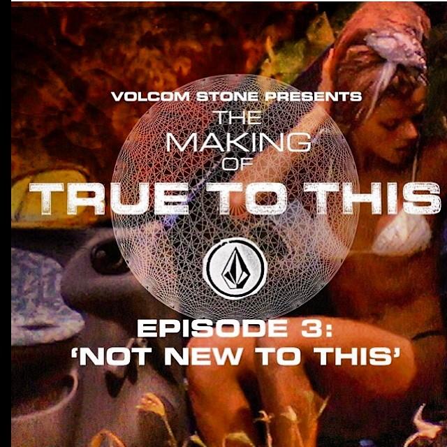 """Ya esta disponible el tercer episodio de """" True to this"""" El detrás de escena de la Película que vamos a estrenar en Marzo a nivel mundial! Ingresa en www. Volcom.com y empieza a vivir la experiencia. #volcom #truetothis #makingof #ttt #comming..."""