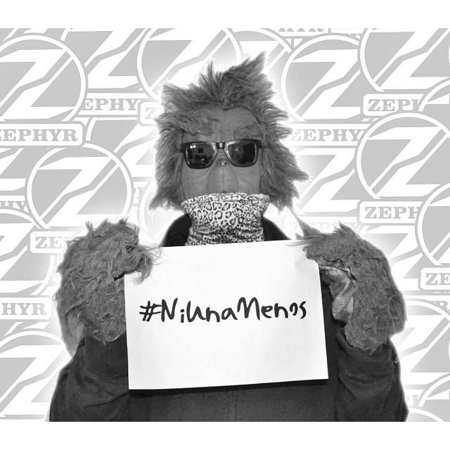 #TheZephyrGrinch en apoyo al reclamo, para que se terminen los femicidios y la violencia contra la mujer. - #NiUnaMenos