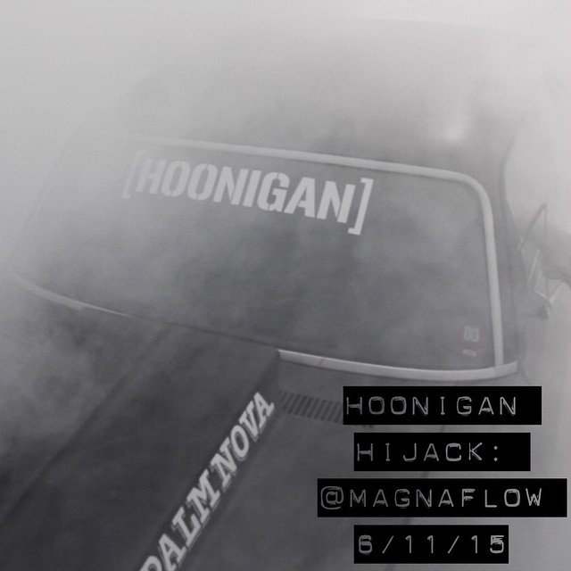 HOONIGAN HIJACK! Tomorrow we will be taking @Magnaflow's IG account hostage and littering it  with #powertour2015 goodness all day. Be sure to follow. Enjoy! #hooningthefeed