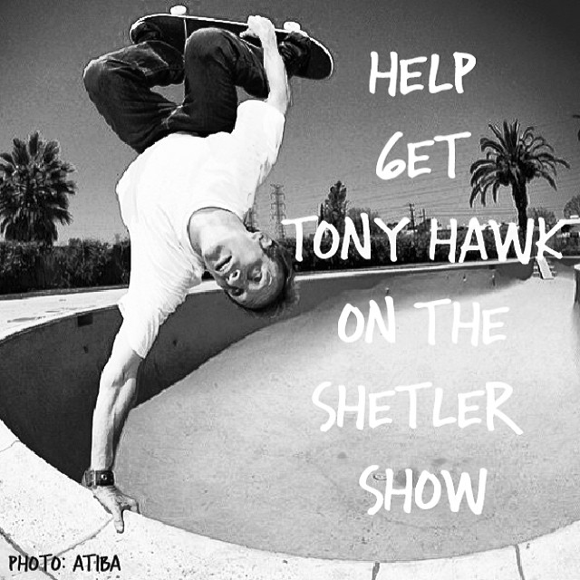 Help get @tonyhawk on the @anthonyshetler Shetler Show. Tag and repost. @ridechannel #tonyhawk #shetlershow