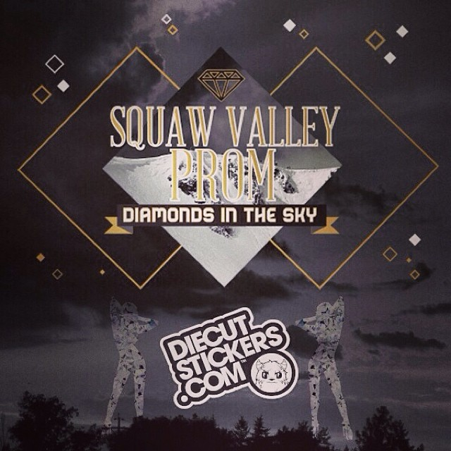 The 2014 #SquawValleyProm is going to look great thanks to support from @diecutstickersdotcom | Get your tickets today at (www.highfivesfoundation.com) #DiamondsInTheSky #DieCutStickersDotCom