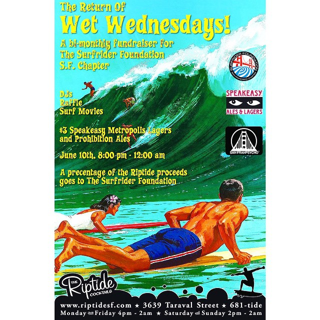 Join us tonight for our SF Surfrider Chapter's Wet Wednesday Fundraiser at The Riptide Cocktails on Taraval 8pm-Midnight