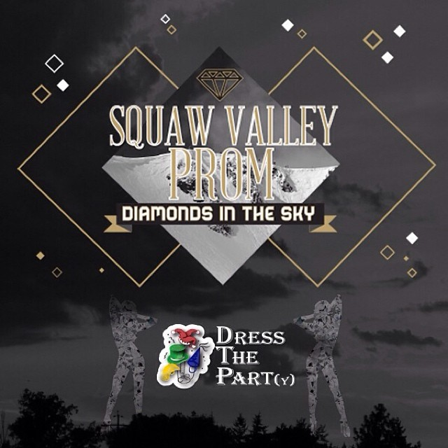 Get your #DiamondsInTheSky outfits at the 2014 #SquawValleyProm supporter Dress the Part(y) store! Tickets are on sale for the Feb. 22 event at (www.squawvalleyprom.com)