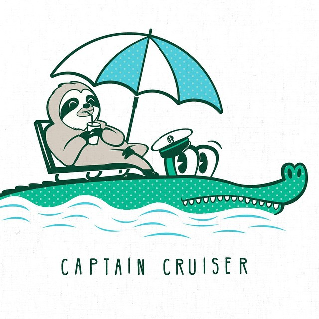 It's #Friday! Time to stop what you're doing, put your cruise control on, and sail into some weekend fun. #CaptainCruiser #Cuipo #Slothlife