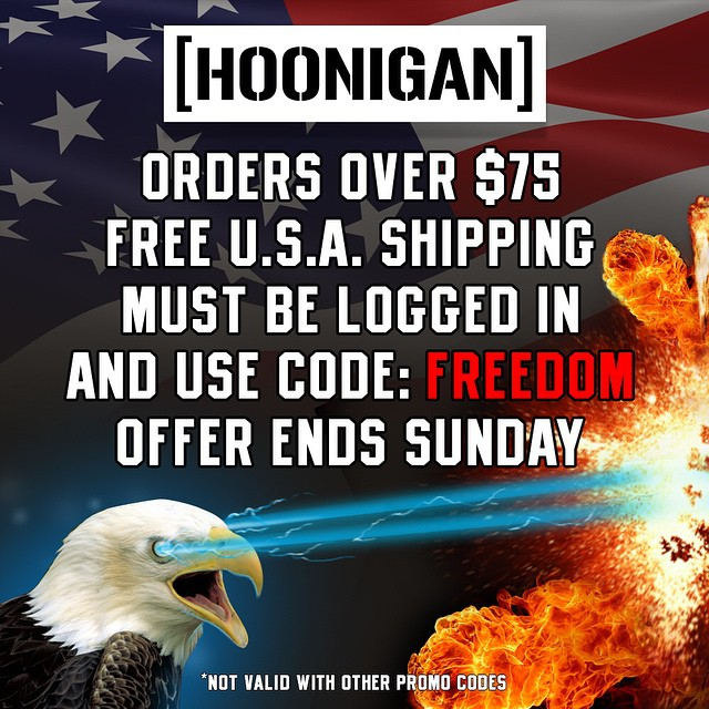 FREE shipping in the USA for all registered users on #HooniganDOTcom! Use the code 'Freedom' at check out and be safe this weekend, but while you're being safe blow stuff up and #killalltires! #supporthooniganism