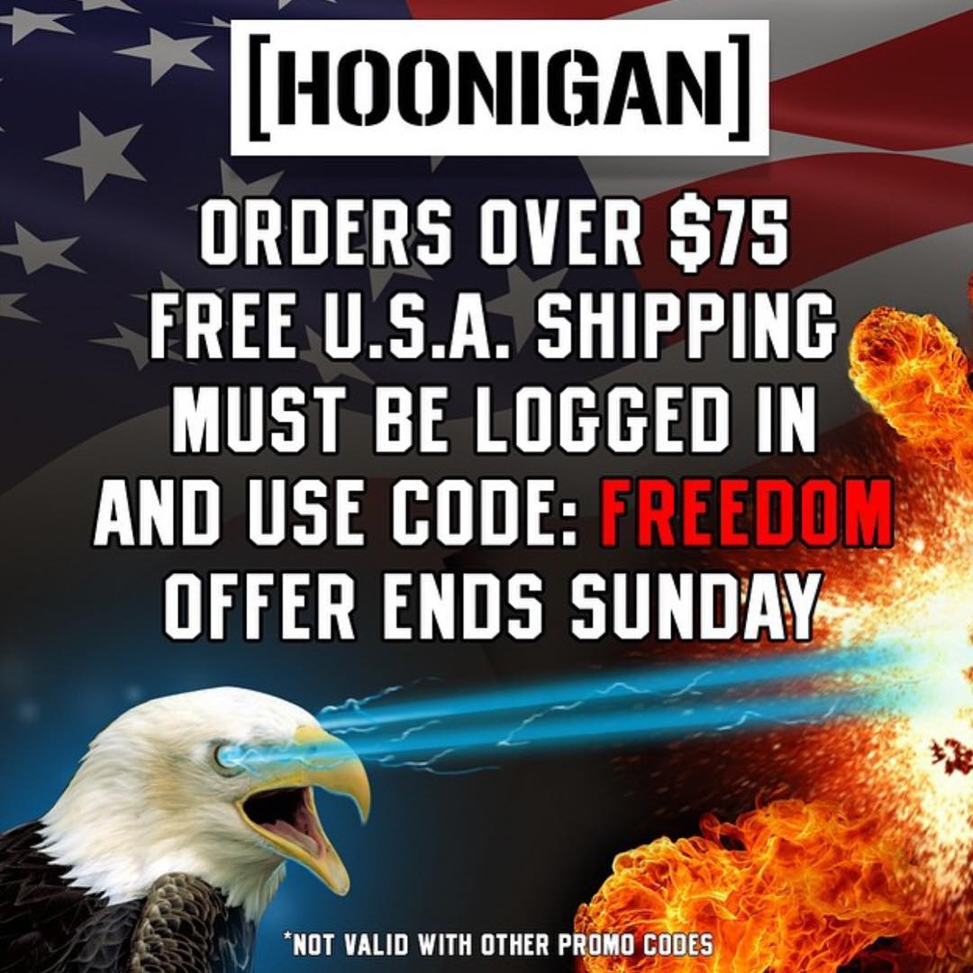 FREE shipping in the USA for all registered users on #HooniganDOTcom! Use the code 'Freedom' at check out and be safe while blowing stuff up today! #supporthooniganism
