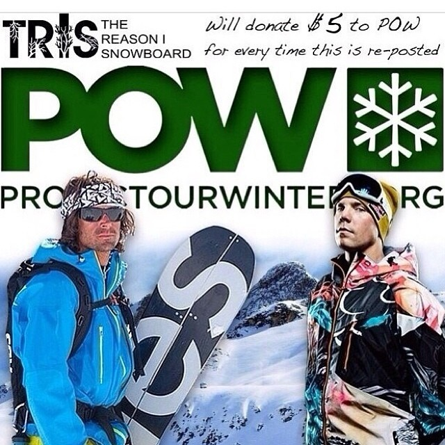 Repost this and tag #trisforpow, @protectourwinters and @thereasonisnowboard  in the caption and they will donate $5 to the POW team and their efforts!!!