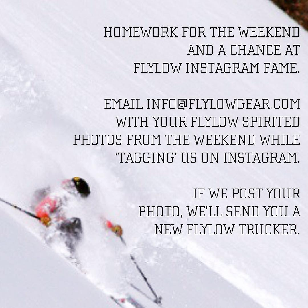 Send us (info@flylowgear.com) your Flylow inspired pics from the weekend or the last adventure and if we post it on our account, you'll get a high five and new Flylow trucker.