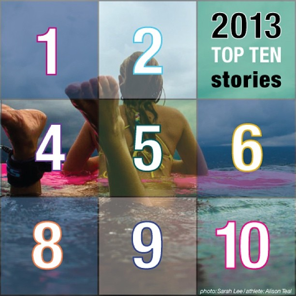 Check out our 2013 Top TEN Stories! And please folks - if you like what you see - DONATE to support our work!  www.sustainablesurf.org/2014-outlook