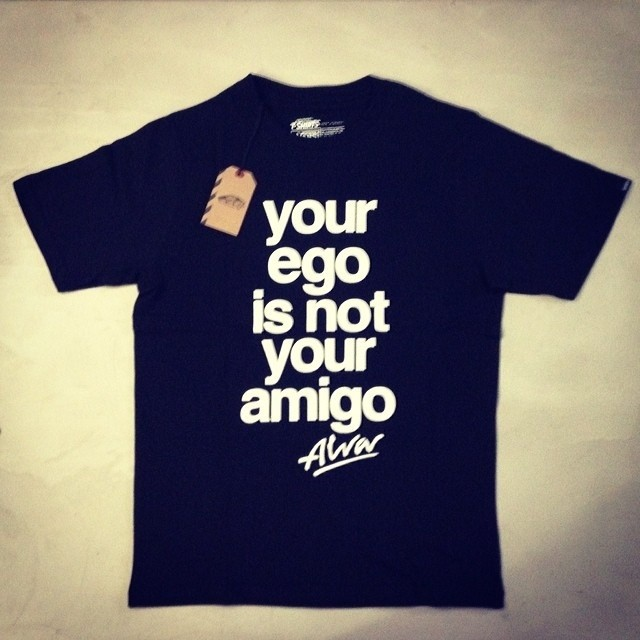 Re post de @shiftysktshop. Your ego is not your Amigo!  #true #alvar #ego