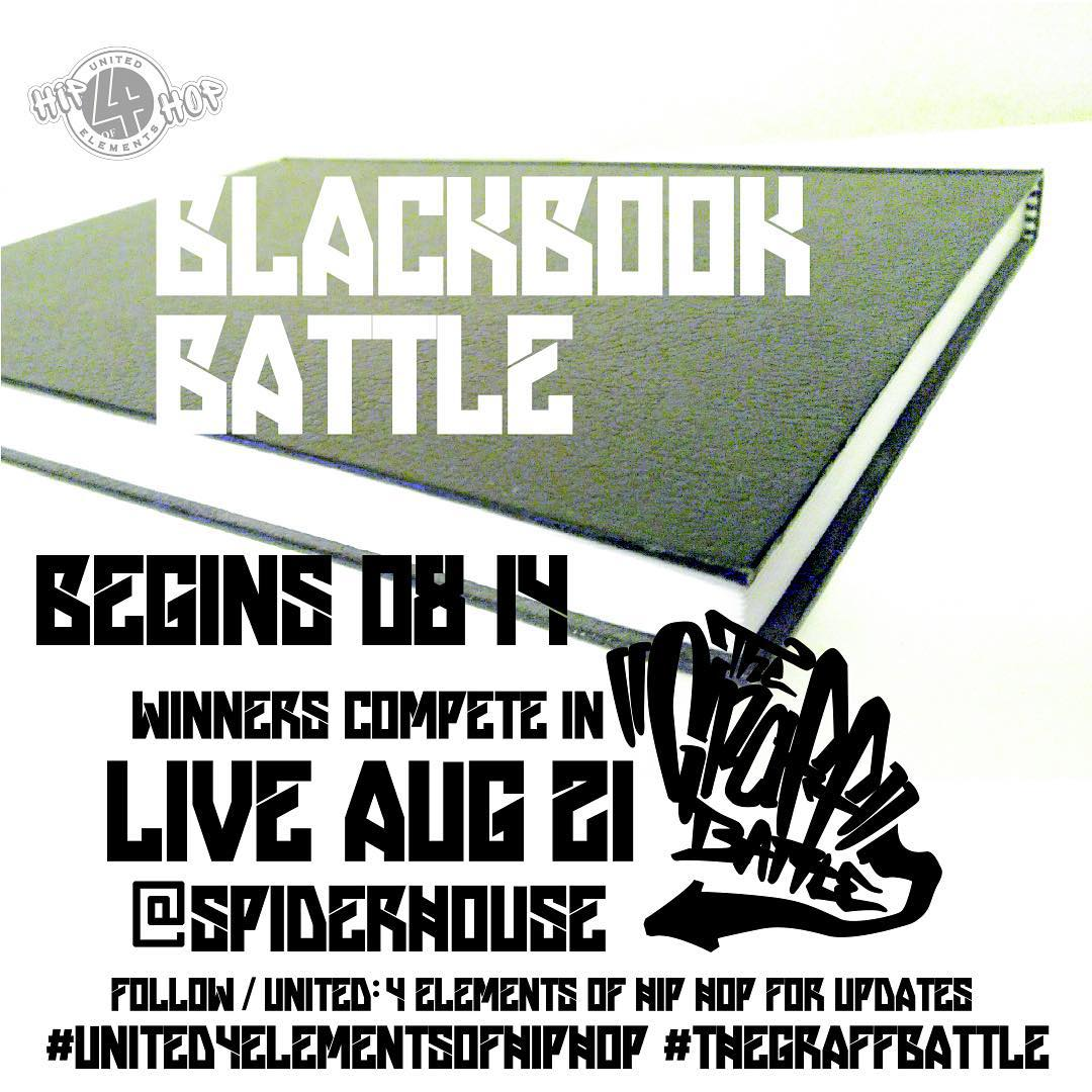 The United: 4 elements of Hip Hop #blackbook battle begins today!! • • Please follow: United: 4 elements of hiphop on Facebook to see the progress & @spiderhouseparties @diehappyco @forty4design #united4elementsofhiphop #thegraffbattle To keep up with...