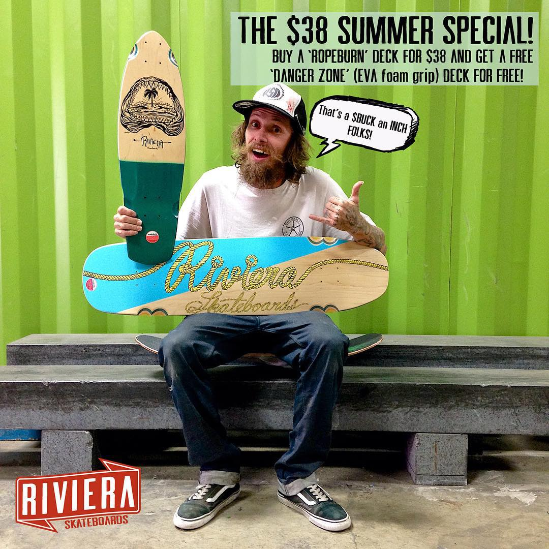 The $38 Summer Special! Visit our web store at  http://shop.resourcedist.com/shop/riviera-skateboards-ropeburn-skateboard-deck-free-danger-zone-deck/  now and indulge in this Summer's hottest deck deal. #skateriviera #rivieraskateboards #twoforoneson