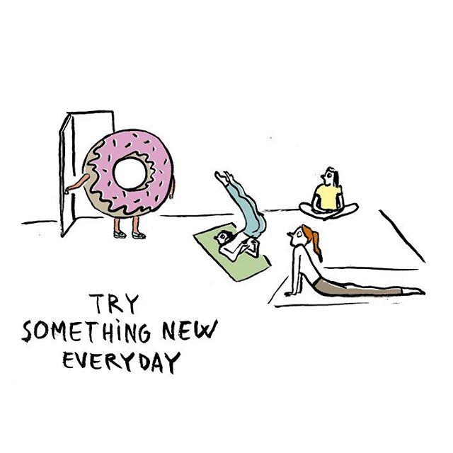 Prueba algo nuevo cada día.